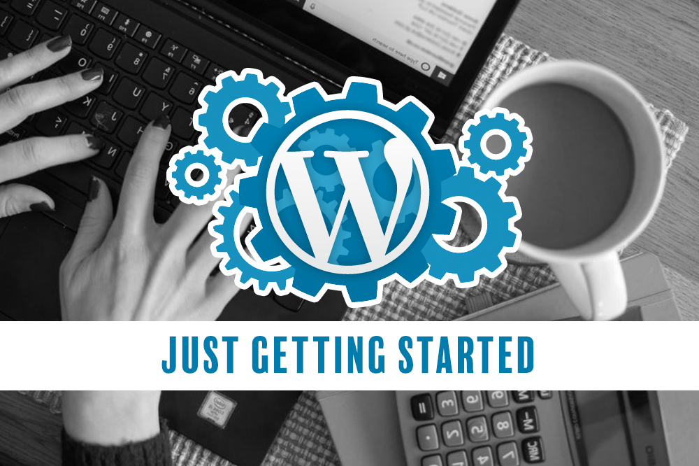 Just getting started wordpress